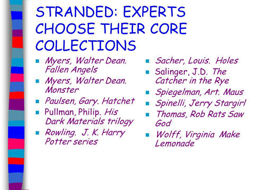 STRANDED: EXPERTS CHOOSE THEIR CORE COLLECTIONS n Cormier, Robert.