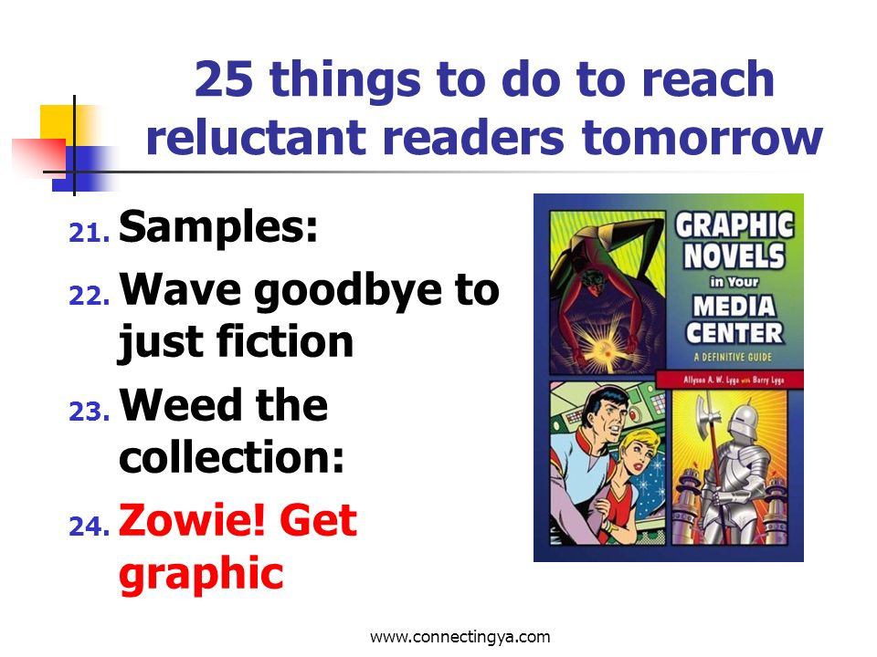 www.connectingya.com 25 things to do to reach reluctant readers tomorrow 17.