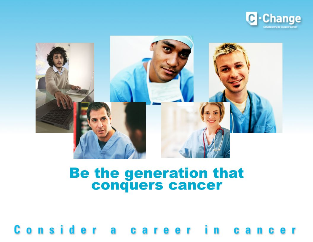 Be the generation that conquers cancer