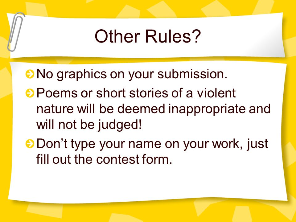 Other Rules. No graphics on your submission.