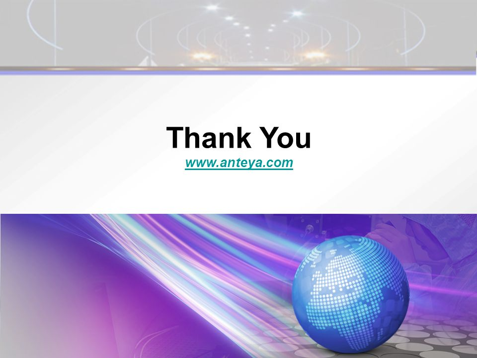 Thank You www.anteya.com www.anteya.com