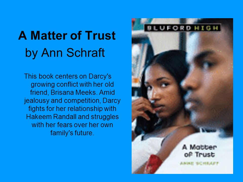 A Matter of Trust by Ann Schraft This book centers on Darcy s growing conflict with her old friend, Brisana Meeks.