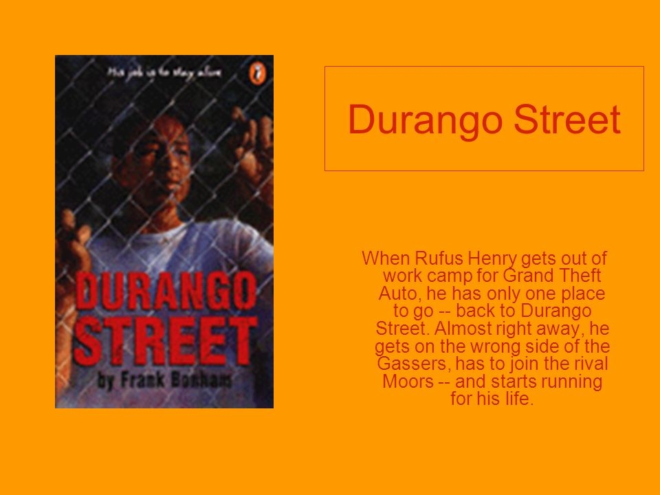 Durango Street When Rufus Henry gets out of work camp for Grand Theft Auto, he has only one place to go -- back to Durango Street.