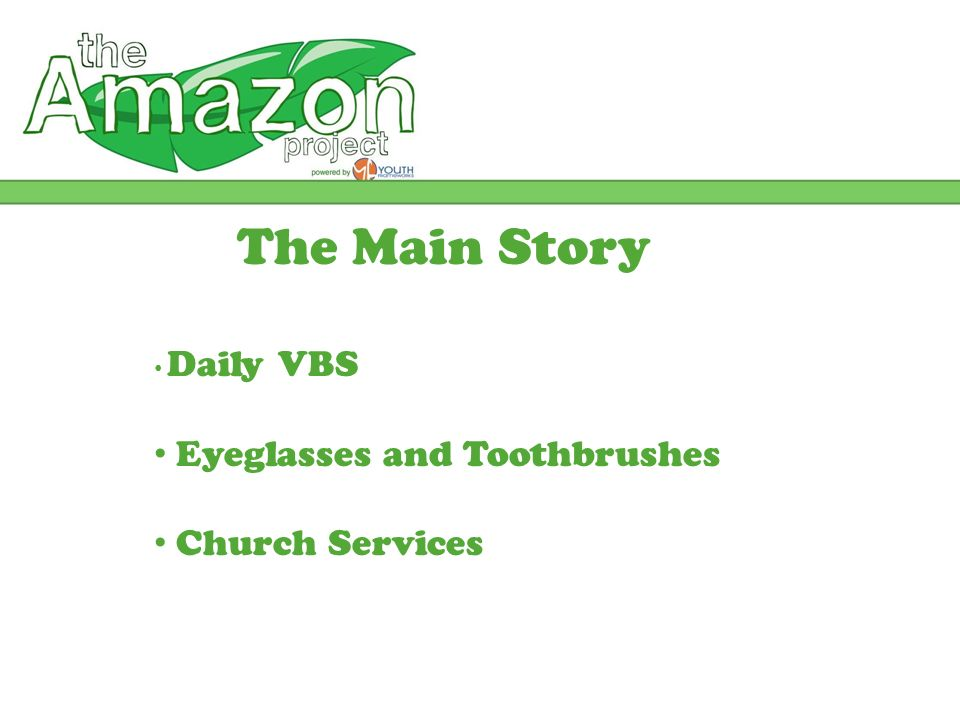The Main Story Daily VBS Eyeglasses and Toothbrushes Church Services