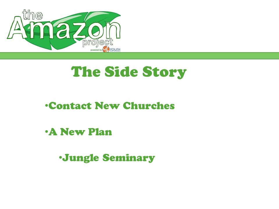 The Side Story Contact New Churches A New Plan Jungle Seminary