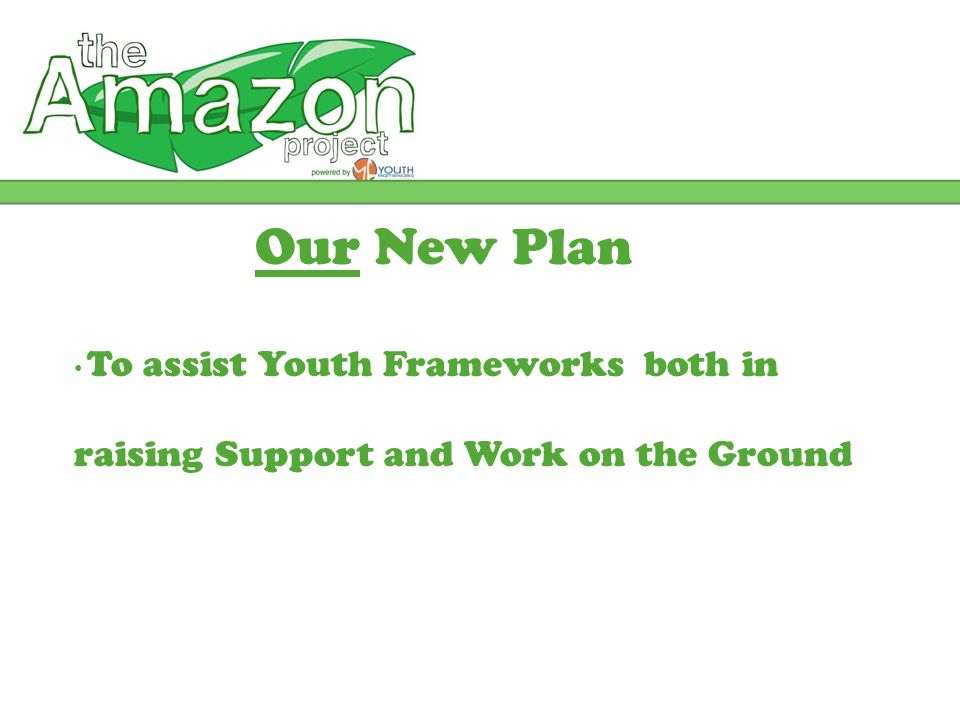 Our New Plan To assist Youth Frameworks both in raising Support and Work on the Ground