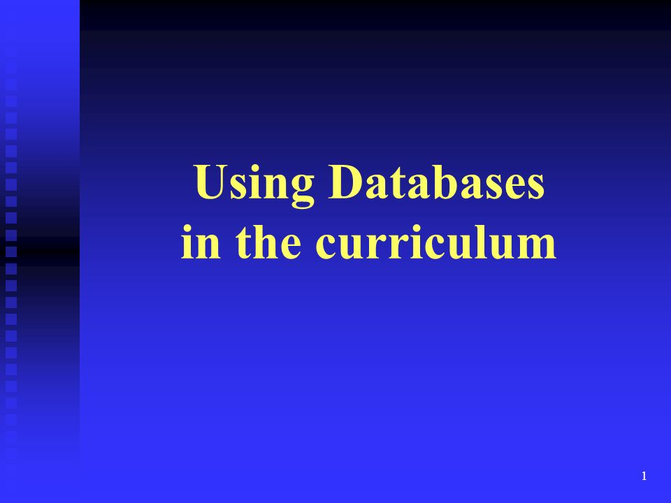 1 Using Databases in the curriculum