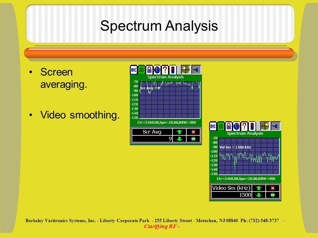 Spectrum Analysis Screen averaging. Video smoothing.