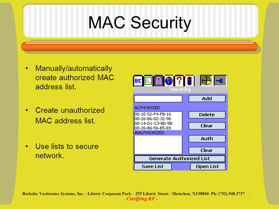 MAC Security Manually/automatically create authorized MAC address list.