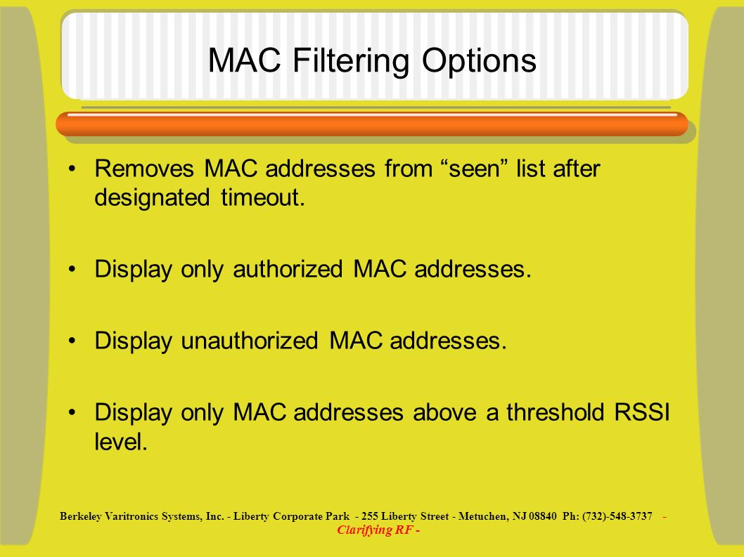 MAC Filtering Options Removes MAC addresses from seen list after designated timeout.