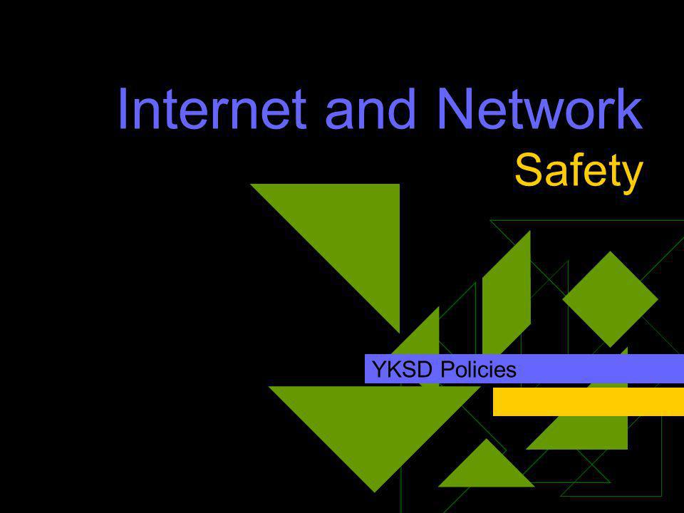 Internet and Network Safety YKSD Policies