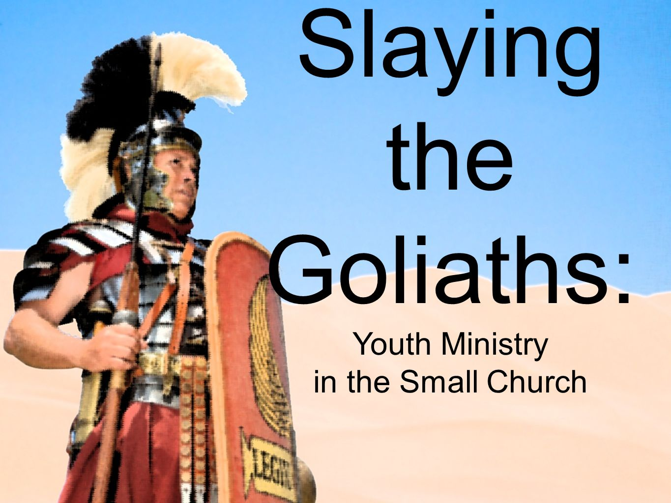 Slaying the Goliaths: Youth Ministry in the Small Church
