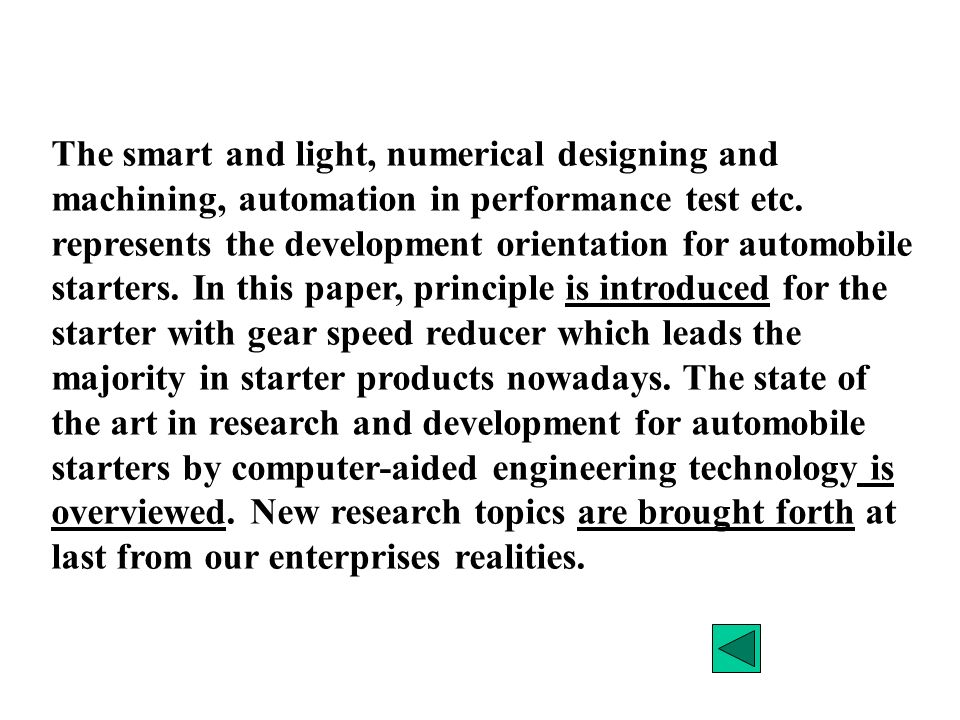 The smart and light, numerical designing and machining, automation in performance test etc.