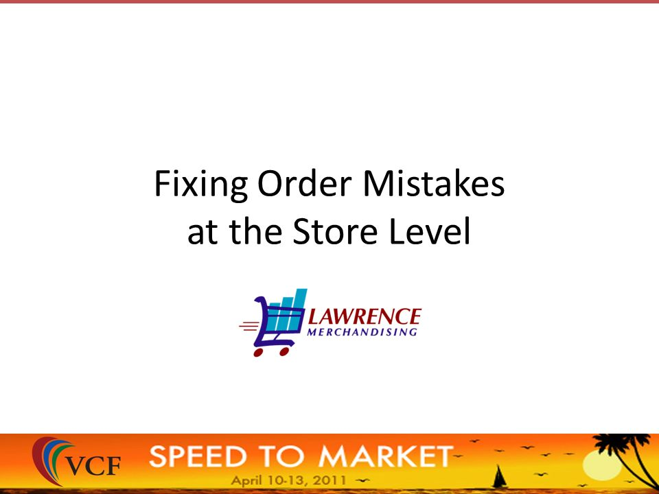 Fixing Order Mistakes at the Store Level