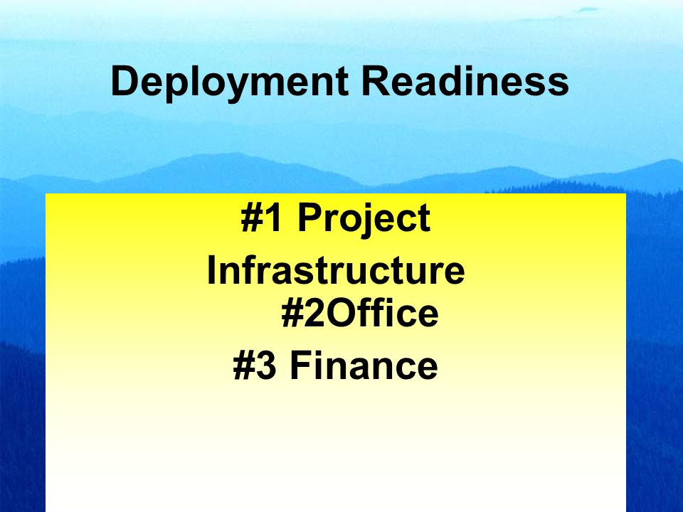 1 #1 Project Infrastructure #2Office #3 Finance Deployment Readiness