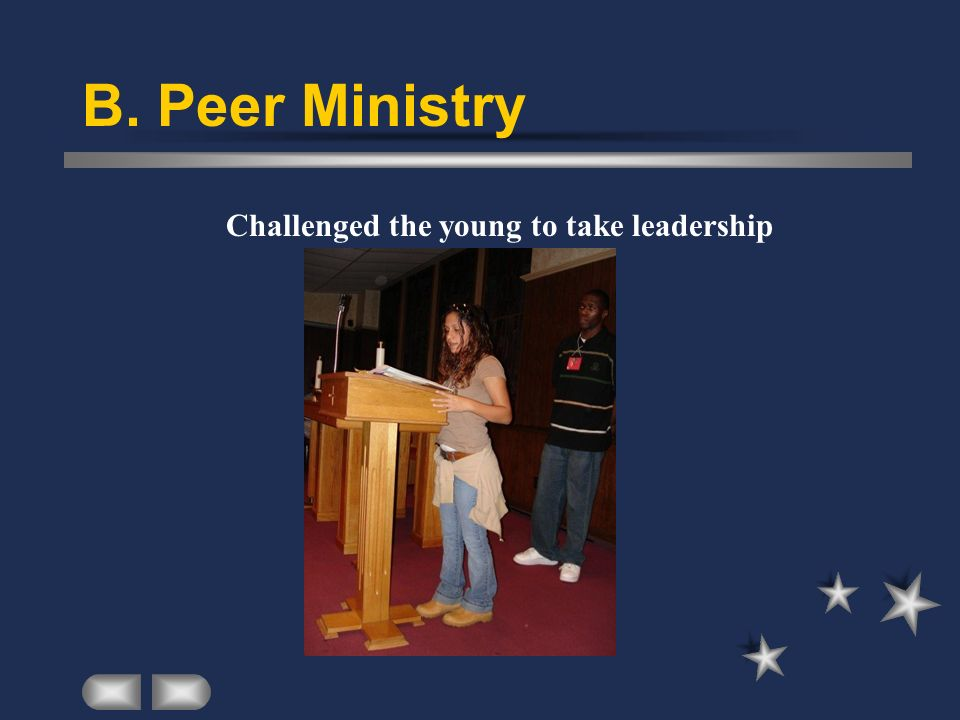 B. Peer Ministry Challenged the young to take leadership