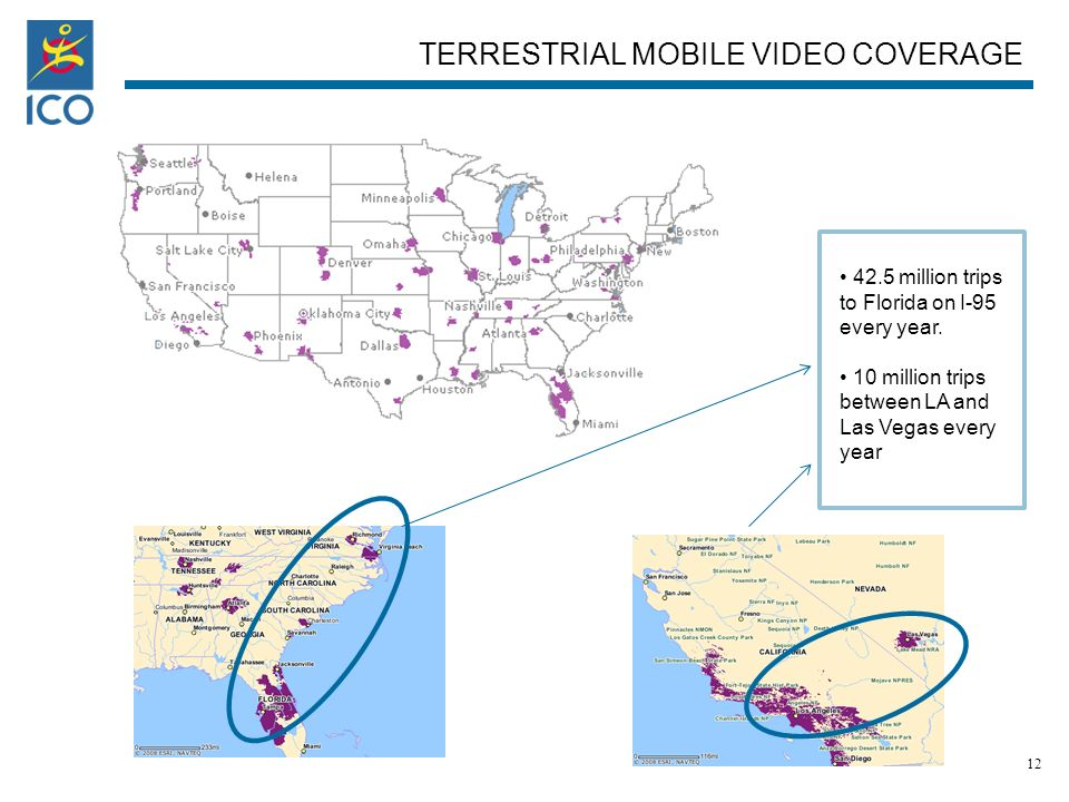 TERRESTRIAL MOBILE VIDEO COVERAGE 42.5 million trips to Florida on I-95 every year.