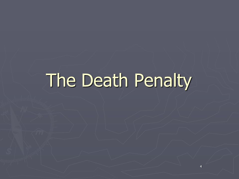 4 The Death Penalty
