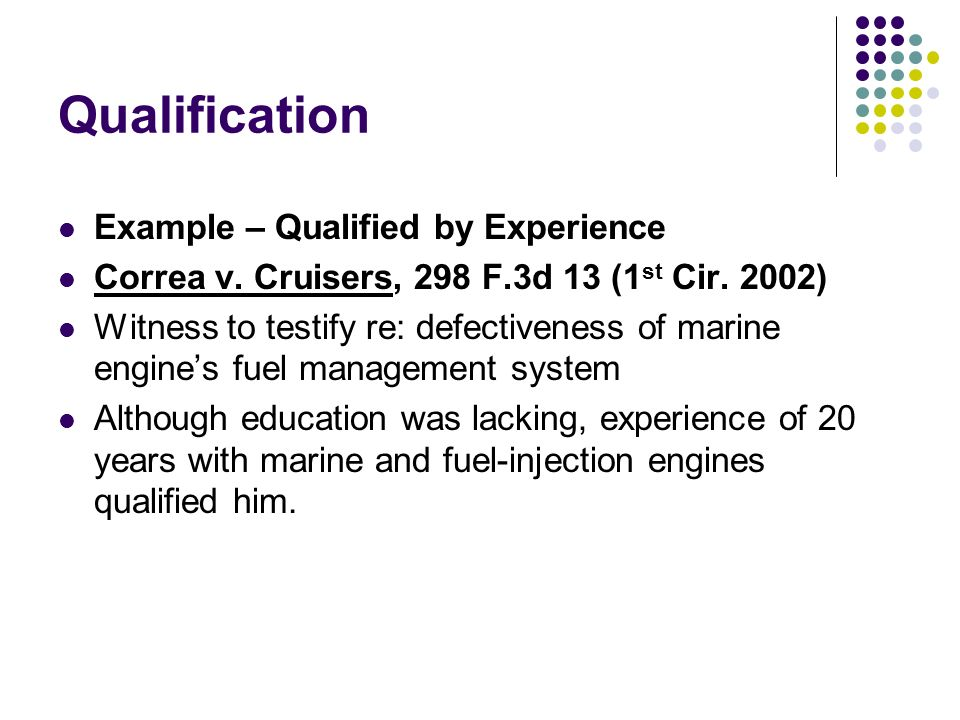 Qualification Example – Qualified by Experience Correa v.