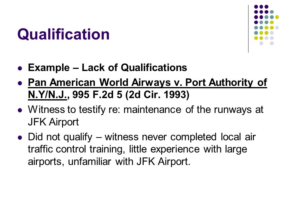 Qualification Example – Lack of Qualifications Pan American World Airways v.