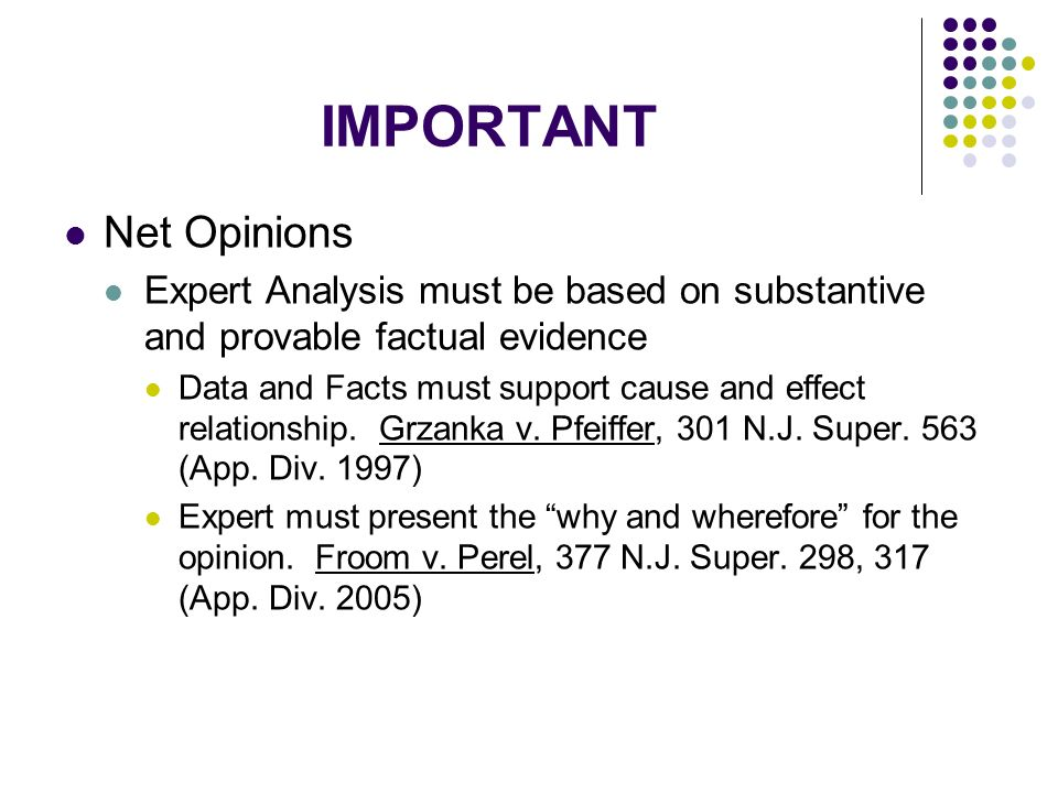 IMPORTANT Net Opinions Expert Analysis must be based on substantive and provable factual evidence Data and Facts must support cause and effect relationship.