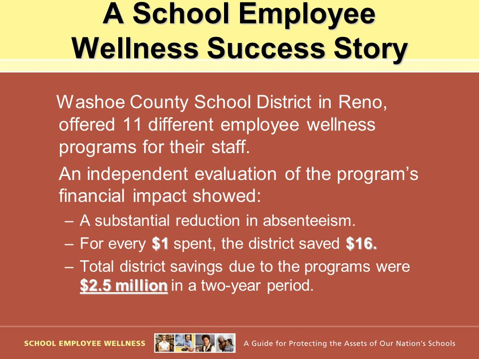 A School Employee Wellness Success Story Washoe County School District in Reno, offered 11 different employee wellness programs for their staff.