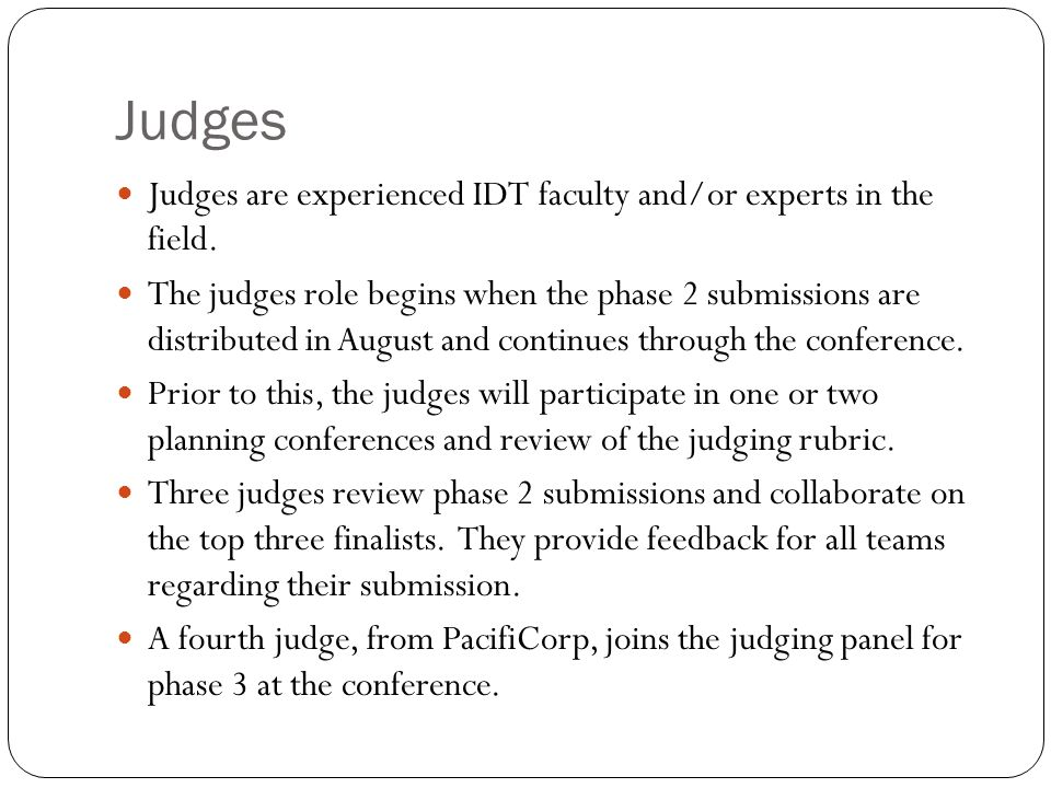 Judges Judges are experienced IDT faculty and/or experts in the field.