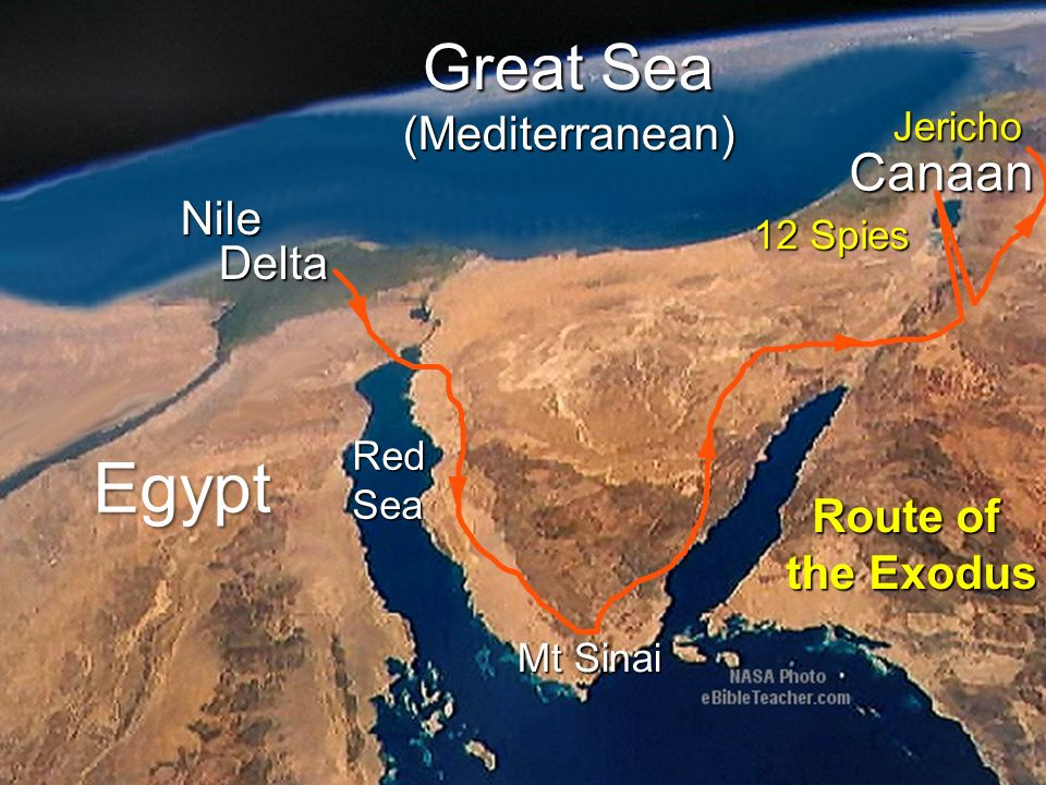 Egypt Nile Delta Delta Great Sea (Mediterranean) RedSea Canaan Mt Sinai Route of the Exodus Route of the Exodus 12 Spies Jericho
