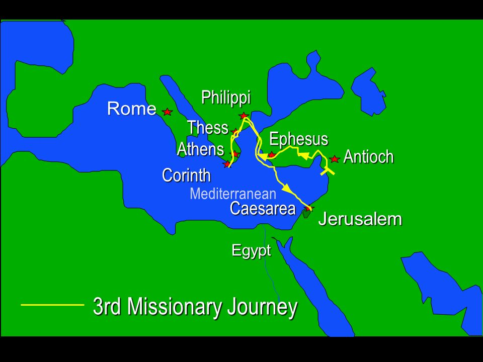3rd Missionary Journey Jerusalem Egypt Rome Antioch Philippi Corinth Thess Athens Caesarea Ephesus Mediterranean