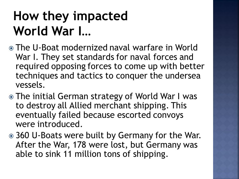 The U-Boat modernized naval warfare in World War I.