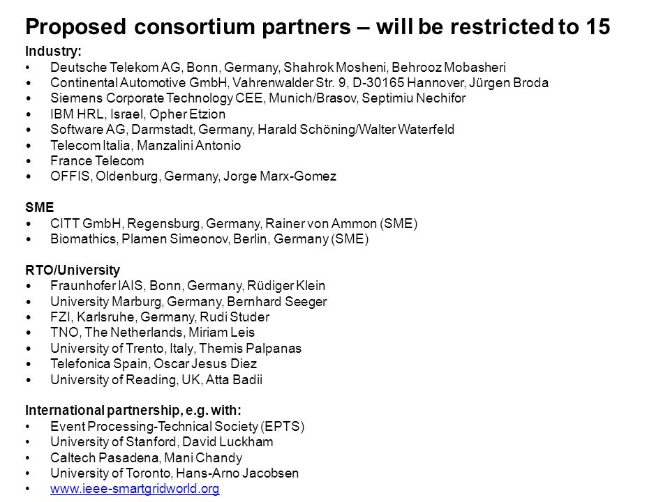 Proposed consortium partners – will be restricted to 15 Industry: Deutsche Telekom AG, Bonn, Germany, Shahrok Mosheni, Behrooz Mobasheri Continental Automotive GmbH, Vahrenwalder Str.