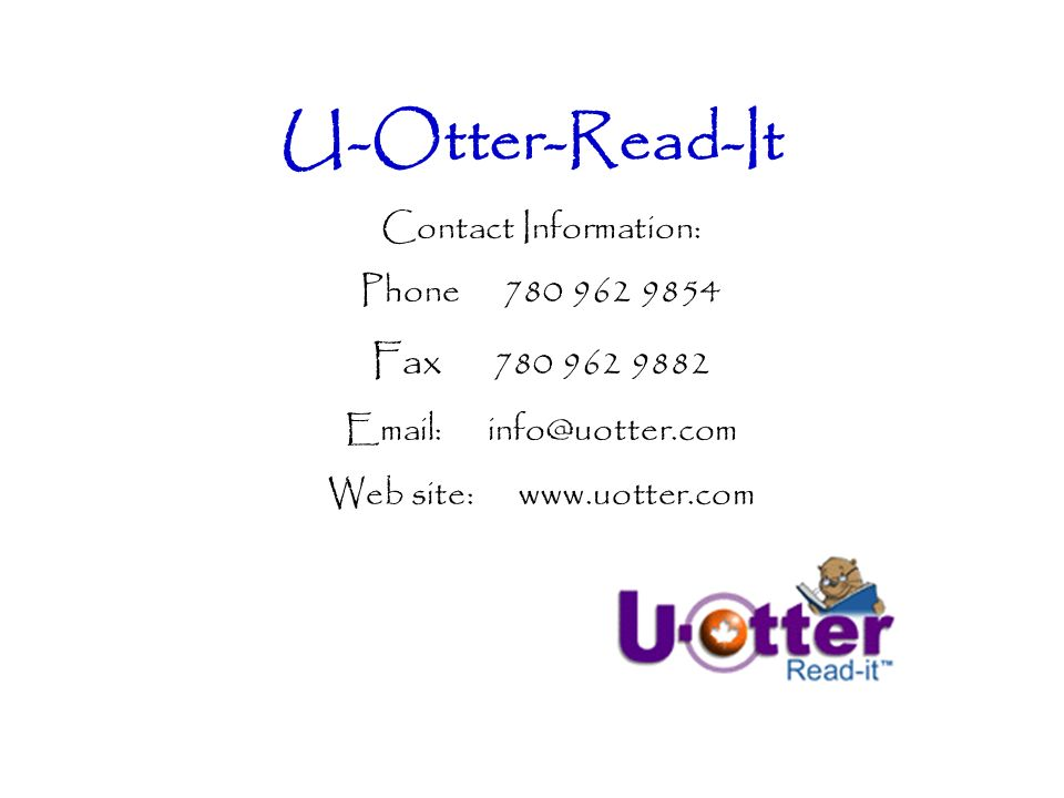 U-Otter-Read-It Contact Information: Phone Fax Web site: