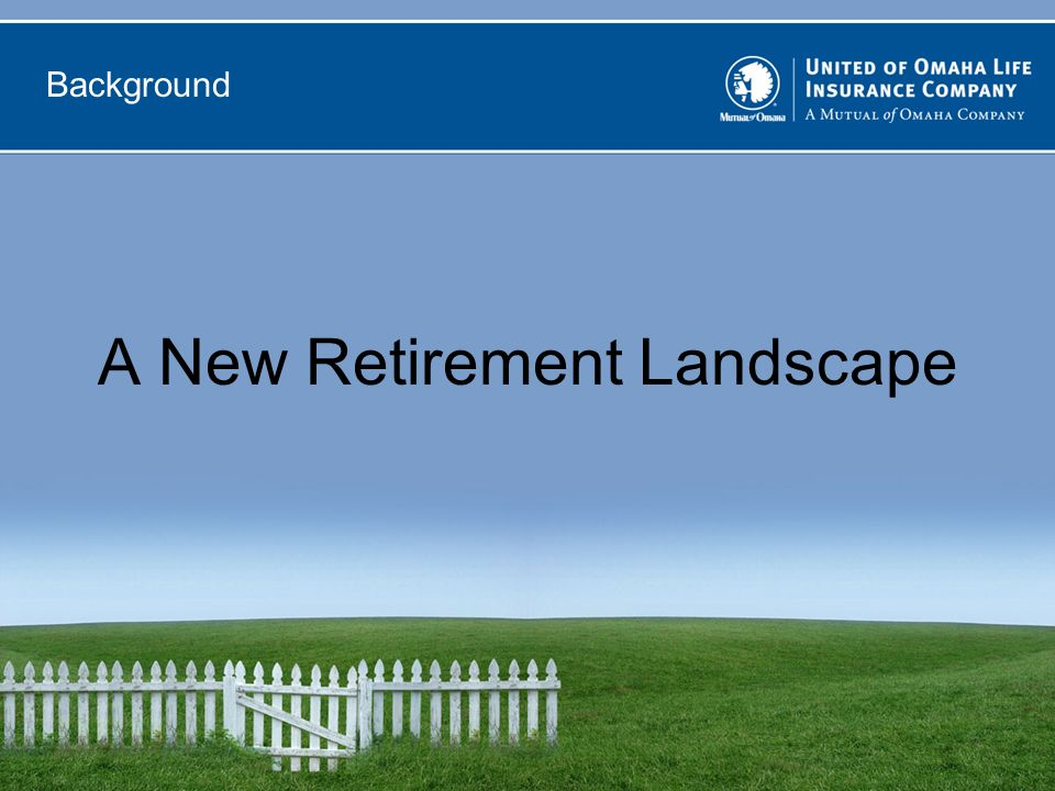 For agent use only. 3 Background A New Retirement Landscape