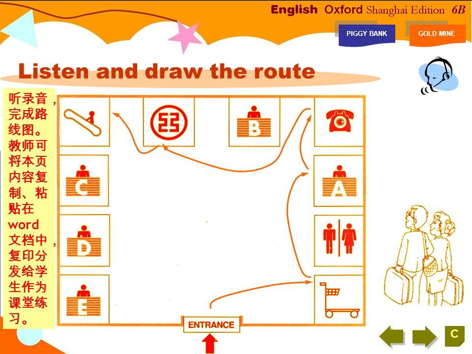 Gold mine Look and say Listen and draw the route PIGGY BANKGOLD MINE C