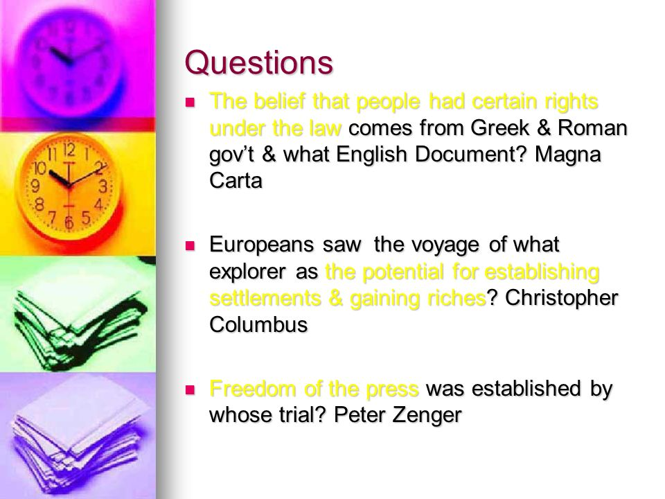 Questions The belief that people had certain rights under the law comes from Greek & Roman govt & what English Document.