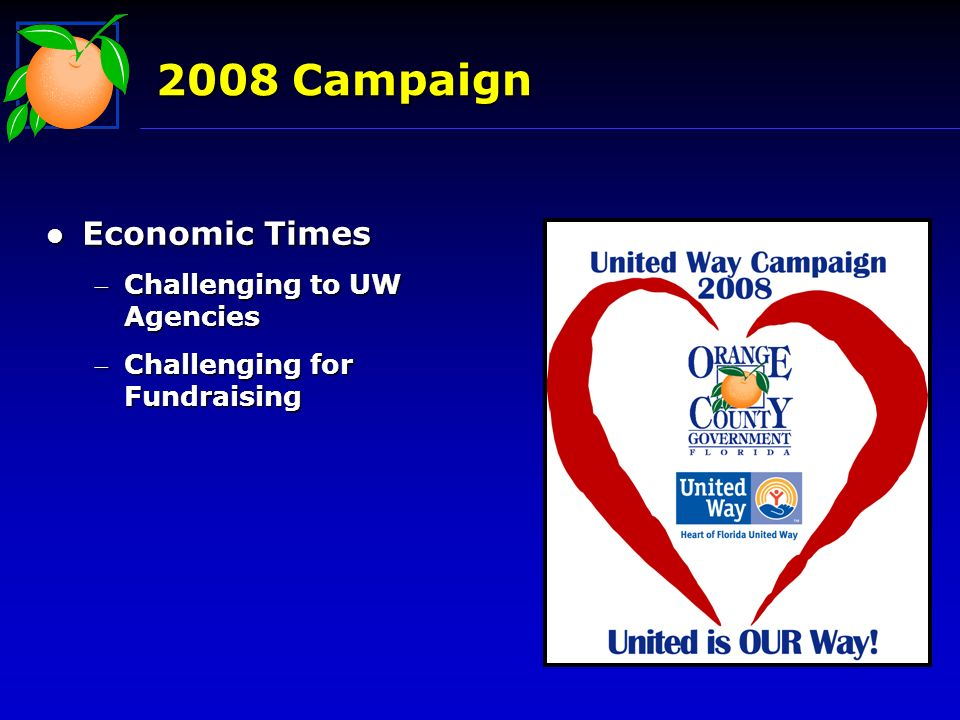 2008 Campaign l Economic Times Challenging to UW AgenciesChallenging to UW Agencies Challenging for FundraisingChallenging for Fundraising