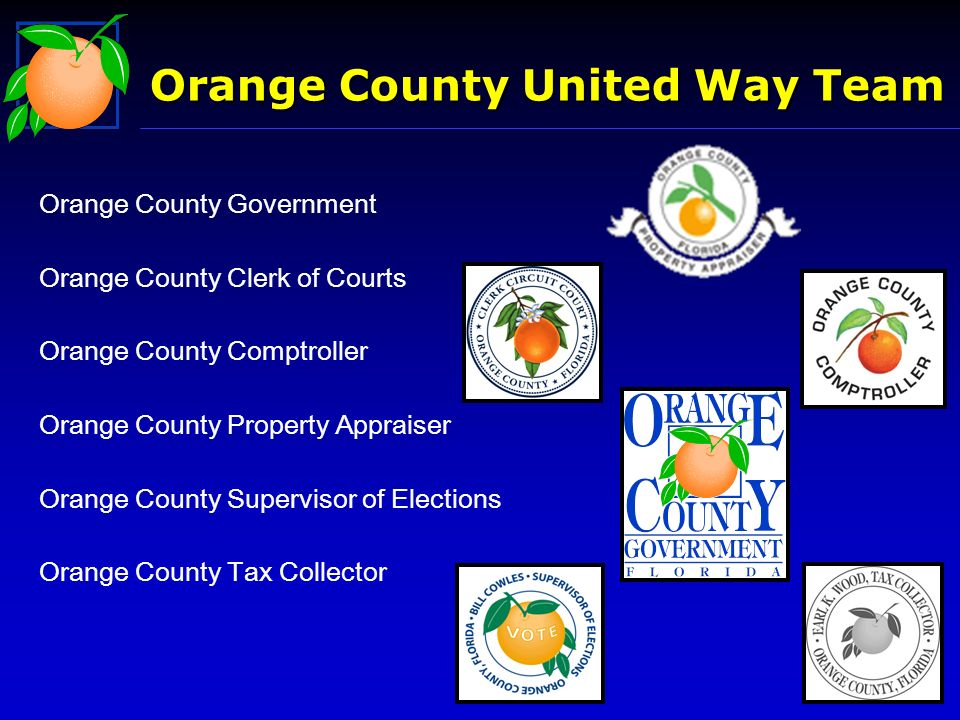 Orange County United Way Team Orange County Government Orange County Clerk of Courts Orange County Comptroller Orange County Property Appraiser Orange County Supervisor of Elections Orange County Tax Collector