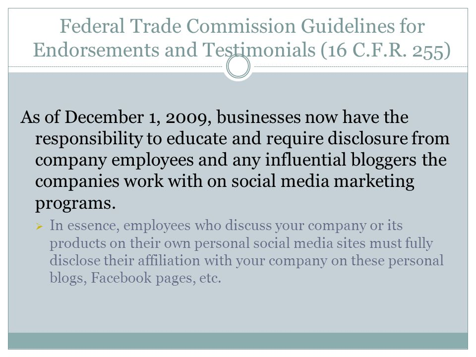 Federal Trade Commission Guidelines for Endorsements and Testimonials (16 C.F.R.