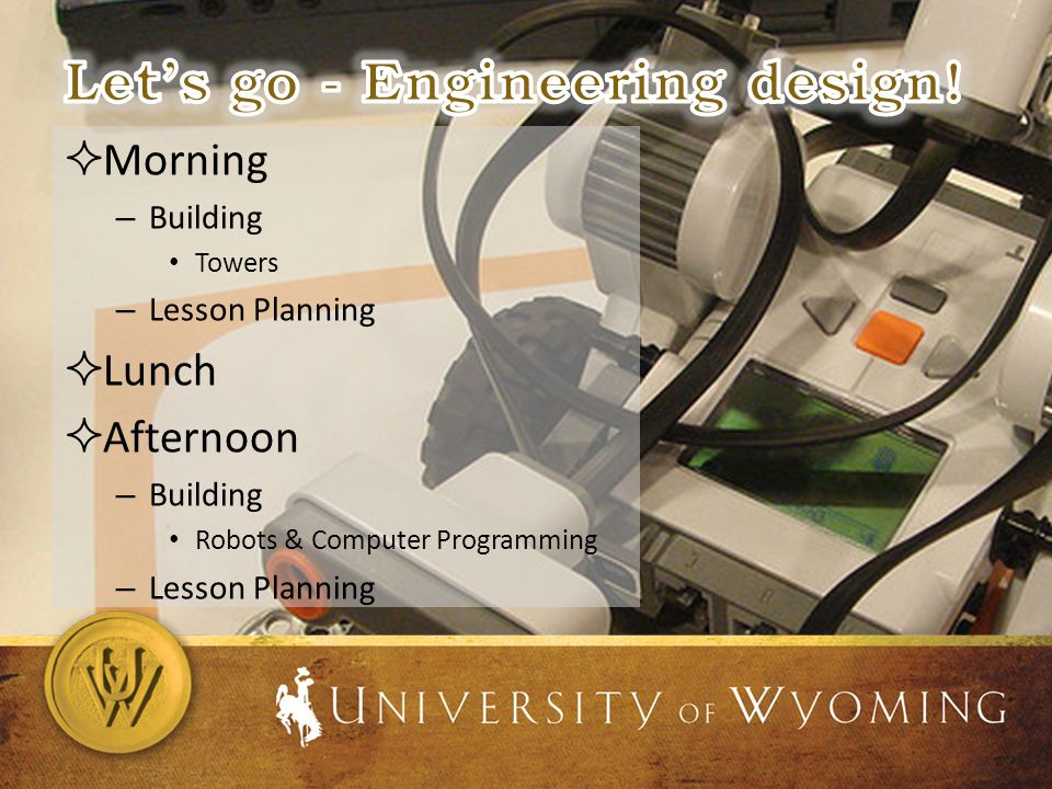 Morning – Building Towers – Lesson Planning Lunch Afternoon – Building Robots & Computer Programming – Lesson Planning