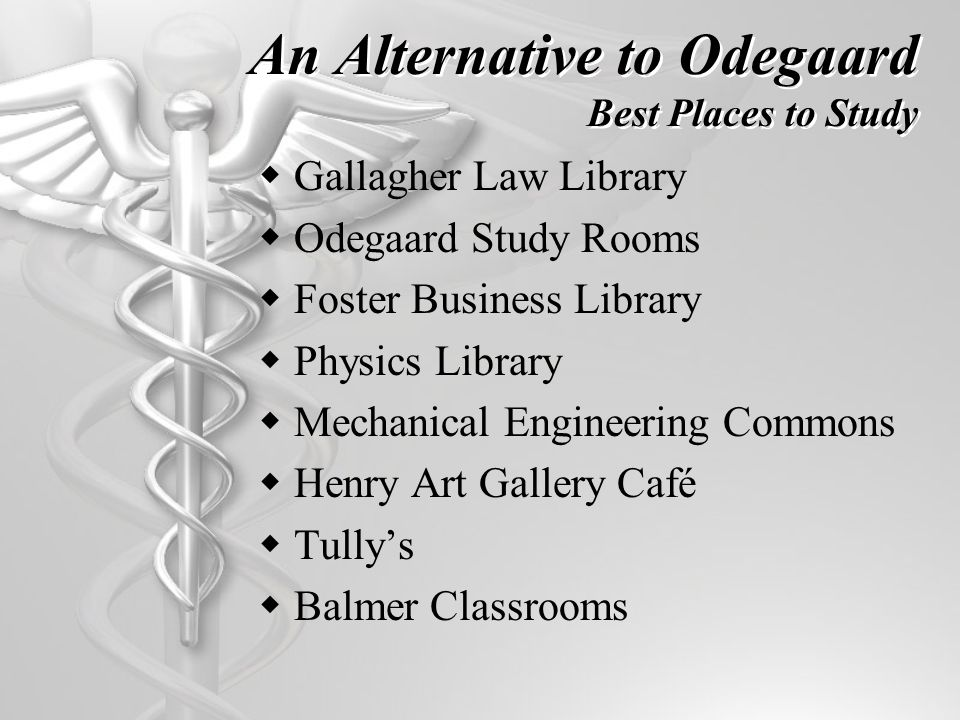 An Alternative to Odegaard Best Places to Study Gallagher Law Library Odegaard Study Rooms Foster Business Library Physics Library Mechanical Engineering Commons Henry Art Gallery Café Tullys Balmer Classrooms