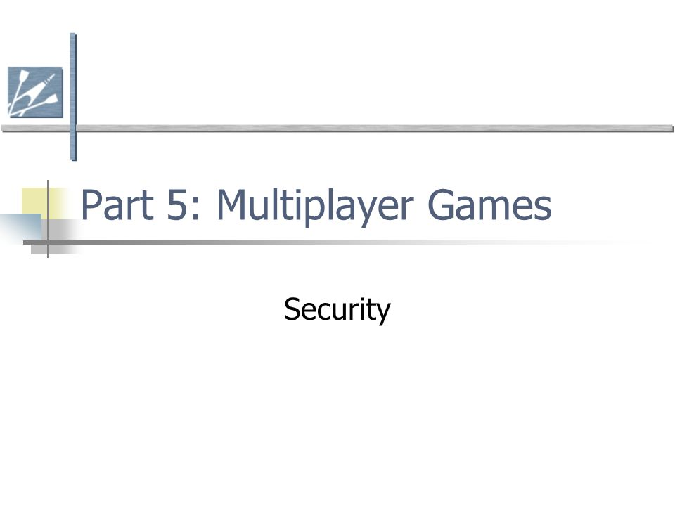 Part 5: Multiplayer Games Security