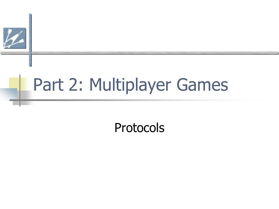 Part 2: Multiplayer Games Protocols