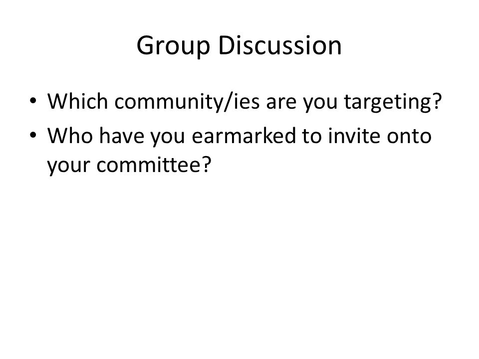 Group Discussion Which community/ies are you targeting.