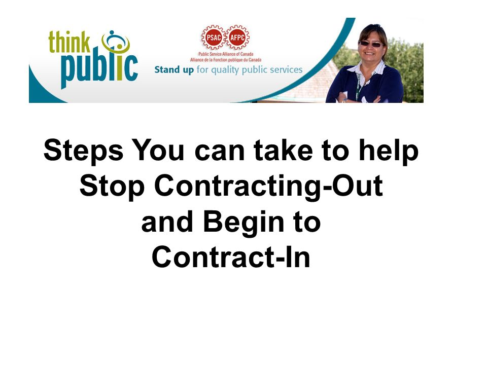 Steps You can take to help Stop Contracting-Out and Begin to Contract-In
