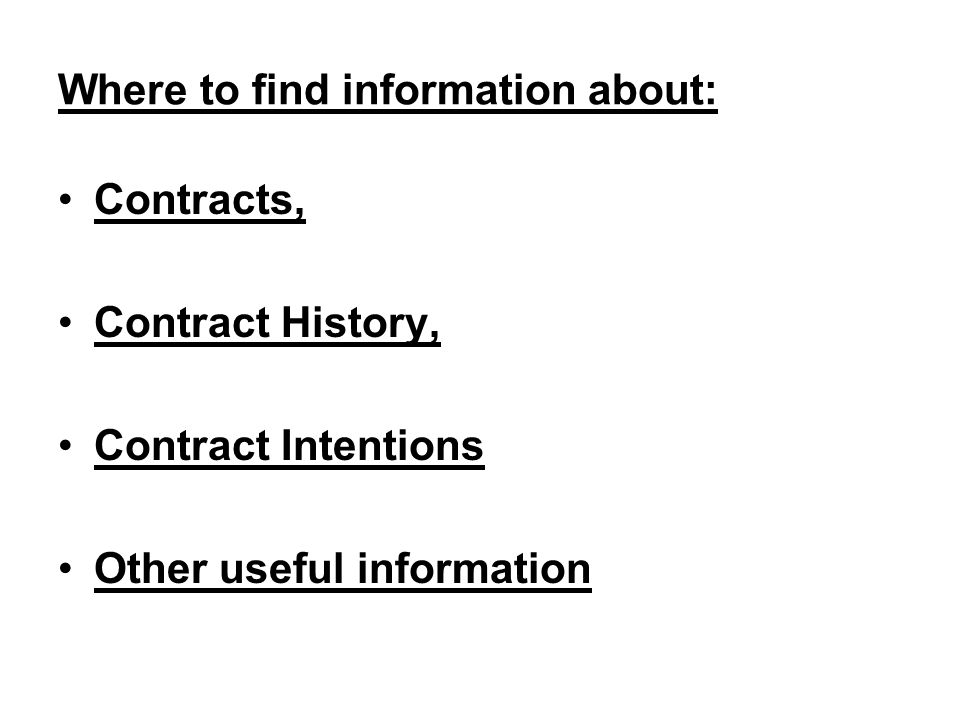 Where to find information about: Contracts, Contract History, Contract Intentions Other useful information
