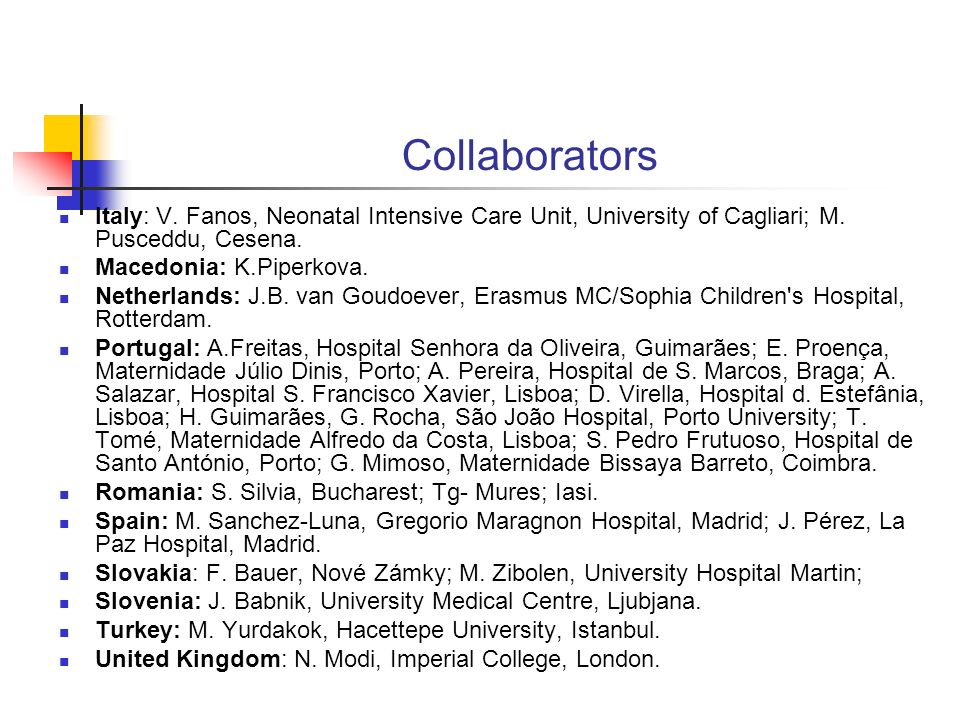 Collaborators Italy: V. Fanos, Neonatal Intensive Care Unit, University of Cagliari; M.