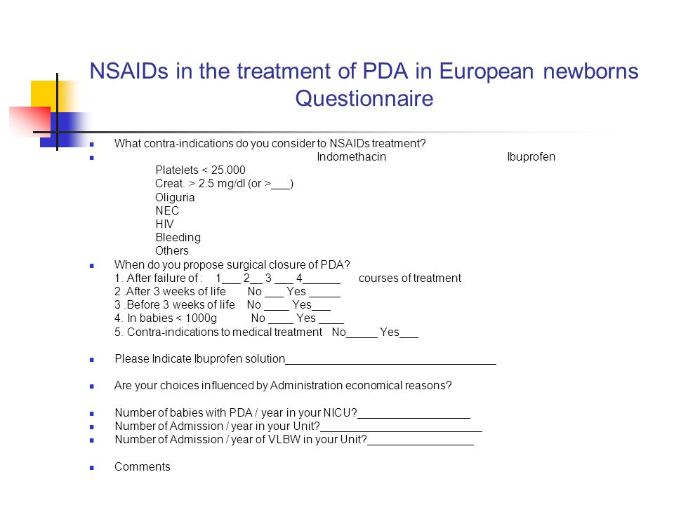 NSAIDs in the treatment of PDA in European newborns Questionnaire What contra-indications do you consider to NSAIDs treatment.