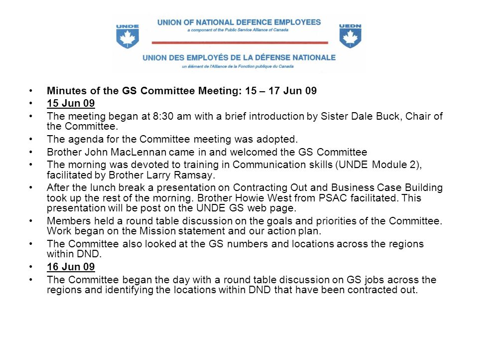 Minutes of the GS Committee Meeting: 15 – 17 Jun 09 15 Jun 09 The meeting began at 8:30 am with a brief introduction by Sister Dale Buck, Chair of the Committee.