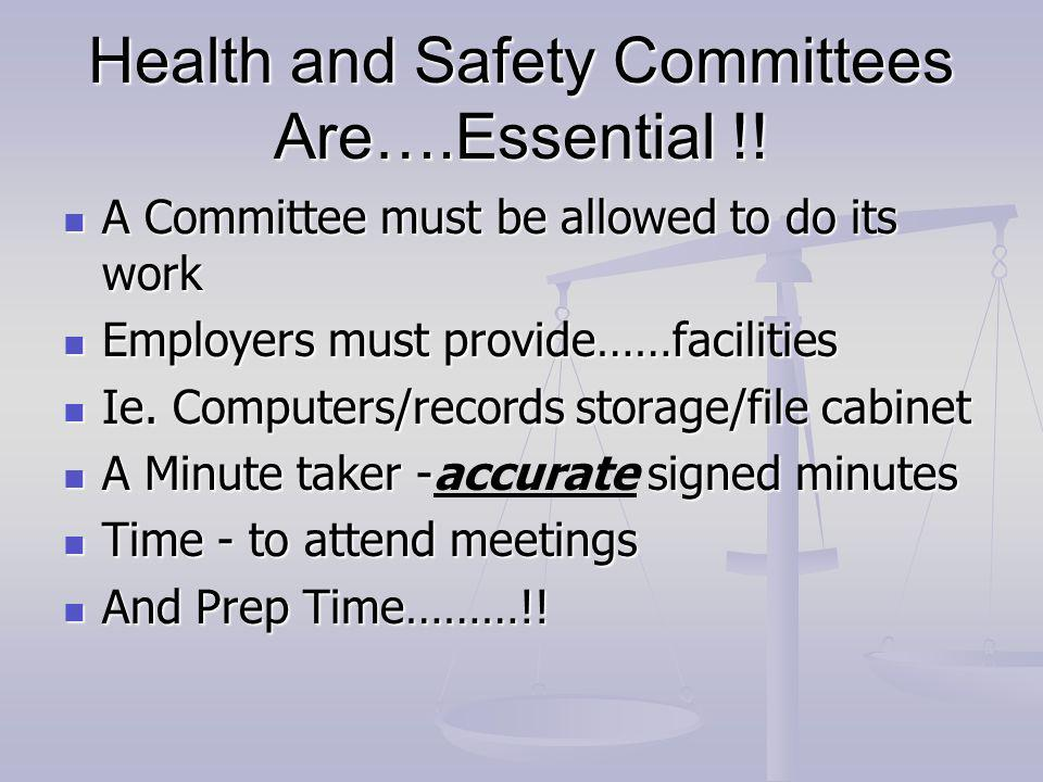 Health and Safety Committees Are….Essential !.