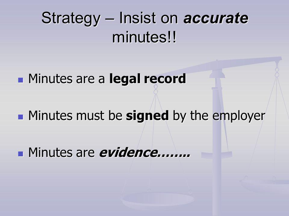 Strategy – Insist on accurate minutes!.
